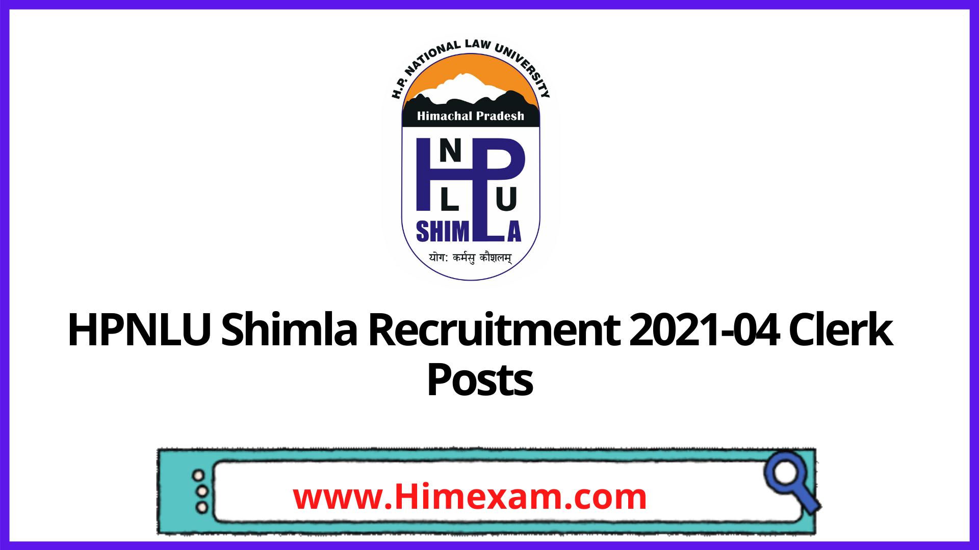 HPNLU Shimla Recruitment 2021-04 Clerk Posts