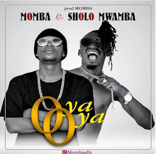 DOWNLOAD AUDIO | Momba Ft Sholo Mwamba – Oya oya mp3