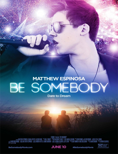 Ver Be Somebody (2016) Online