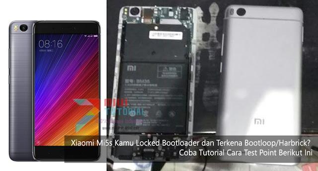 Xiaomi Mi5s Kamu Locked Bootloader dan Terkena Bootloop/Harbrick? Coba Tutorial Cara Test Point Berikut Ini