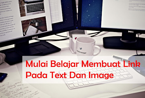 Mulai Belajar Membuat Link Text Dan Image