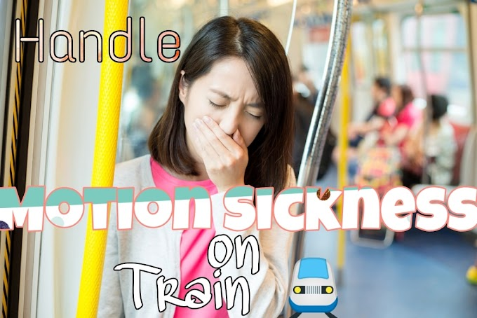 How To Handle Motion Sickness on Train