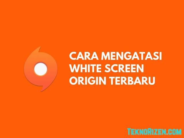 Cara Memperbaiki White Screen di Origin