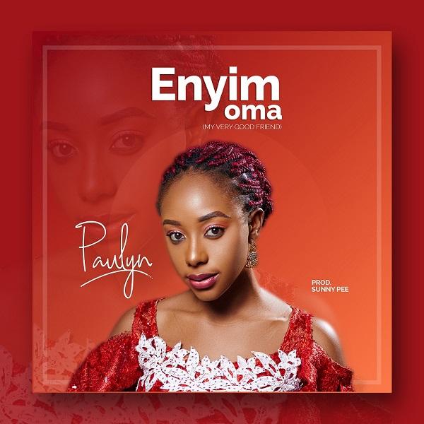 Audio:  Paulyn – Enyim Oma