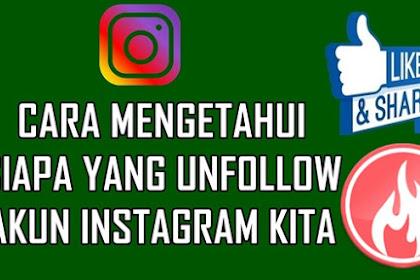 Cara Mengetahui Siapa yang Unfollow akun Instagram Kita