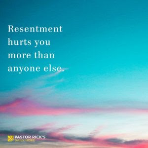 Resentment Hurts You More Than Anyone Else by Rick Warren
