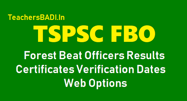 tspsc fbo forest beat officers results, certificates verification dates,web options 2018 and list of documents for certificates verifications,tspsc fbo forest beat officers final results,tspsc fbo certificates verification dates,fbo web options 2018