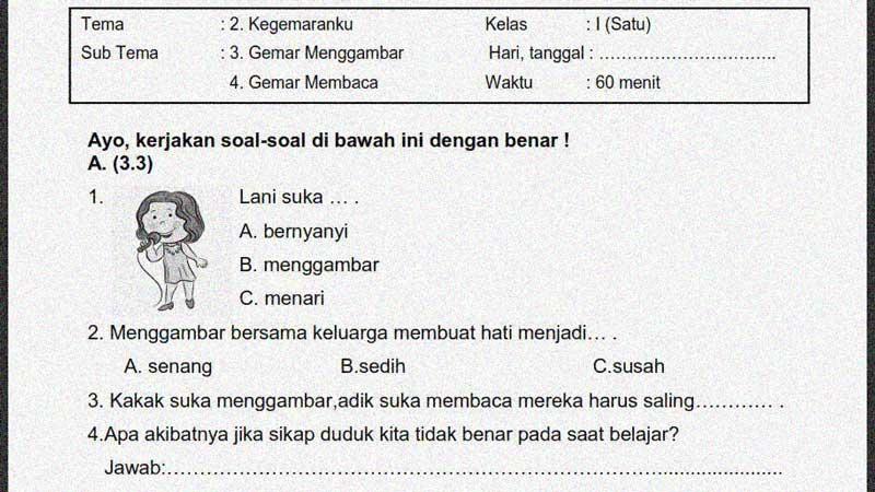 Soal Penilaian Kelas 1 Tema 2 Subtema 3 dan 4 + Kunci Jawaban