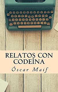 https://www.amazon.es/Relatos-codeina-Oscar-Maif/dp/1978341695