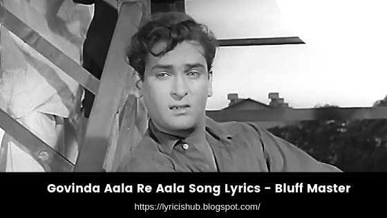 Govinda Aala Re Aala Song Lyrics - Bluff Master (Lyricishub)