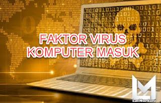 Faktor Membuat Komputer Rentan