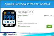 Aplikasi Bank Soal PPPK 2021 Android
