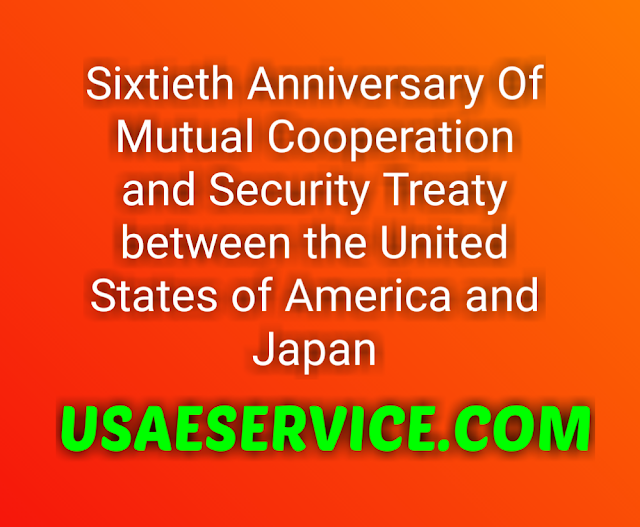 U.S. Japan Pledge On 60th Anniversary Of Mutual Cooperation and Security Treaty