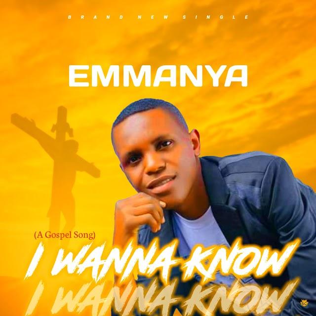 [Gospel Music] Emmanya - I Wanna Know You