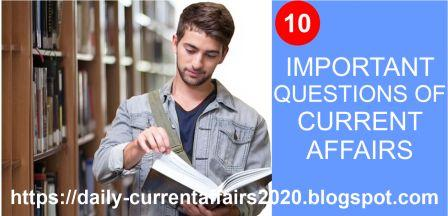 Latest Current Affairs 2020 for All Competitive Exam such as SSC,IBPS,UPSC,UPPSC, MPPSC, JSSC, JPSC