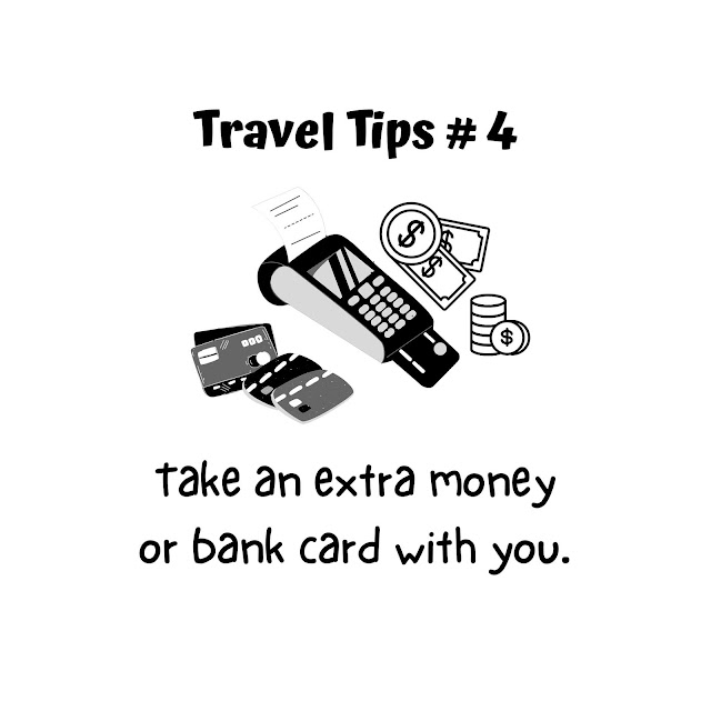 Travel Tip #4: Take extra money or bank card with you