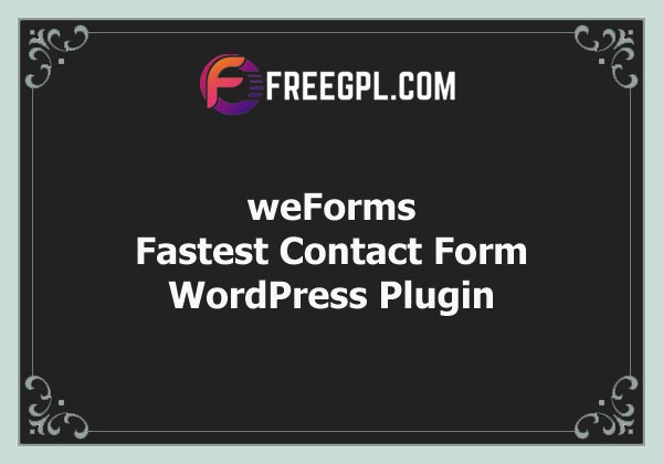 weForms - Fastest Contact Form Plugin For WordPress (weDevs) Free Download