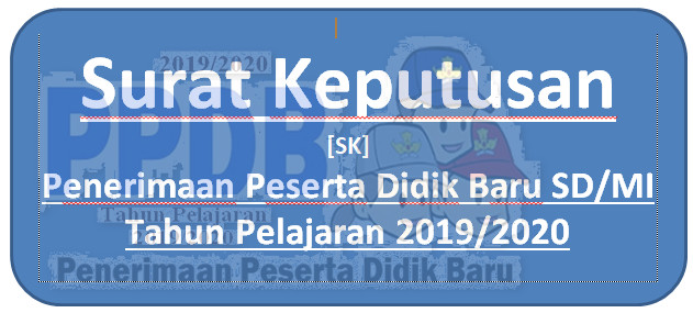 Download SK PPDB Tahun 2019 SD, SMP, SMA. SMK