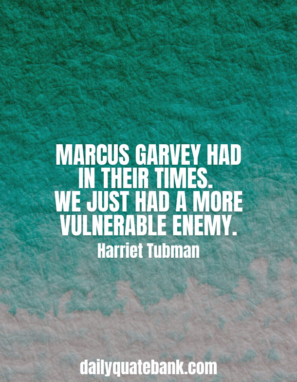 Deep Harriet Tubman Quotes On Slavery & Freedom