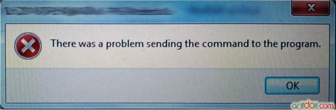 "Solusi Menghilangkan Pesan "" There was a problem sending the command to the program """
