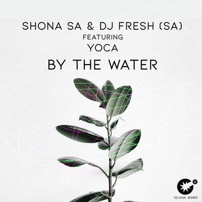 Shona SA & DJ Fresh – By The Water ft. YoCa