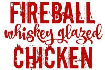 FIREBALL WHISKEY GLAZED CHICKEN