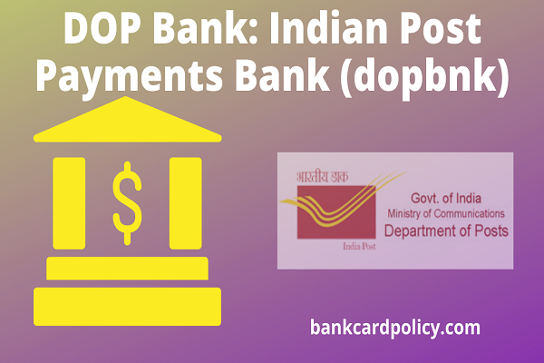 DOP Bank: Indian Post Payments Bank (dopbnk)