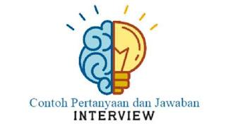 contoh pertanyaan berikut jawaban saat interview