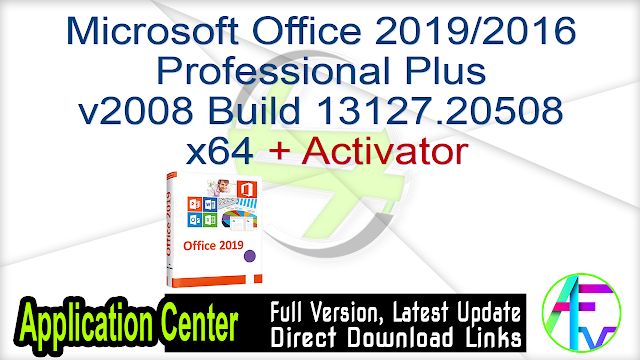 Microsoft Office 2019 2016 Professional Plus v2008 Build 13127.20508 x64 + Activator