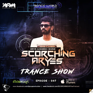 SCORCHING ARYes Episode - 047 – ARYA (Jignesh Shah)