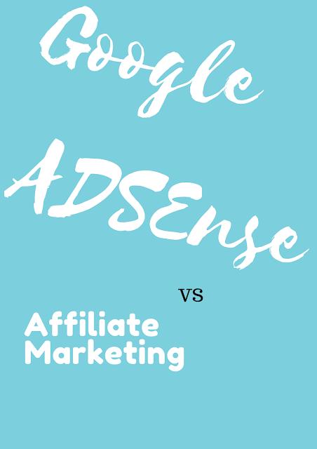 Google Adsense vs Affiliate Marketing