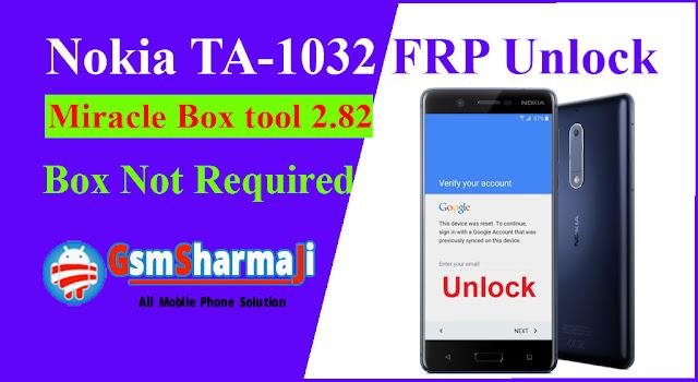 Nokia 3 TA-1032 FRP Remove Miracle tool v2.82 [ Box Not Required ],Nokia 3 TA-1032 FRP Remove Miracle tool v2.82