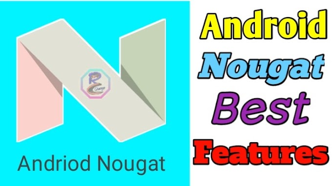 Android Nougat Best Features