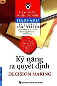 Cẩm Nang Kinh Doanh Harvard: Kỹ Năng Ra Quyết Định
