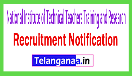 National Institute of Technical Teachers Training and Research NITTTR Recruitment