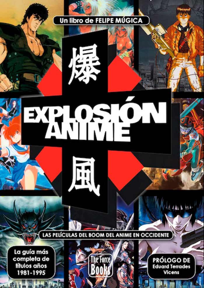Explosión Anime: Las películas del boom del anime en occidente - Felipe Múgica