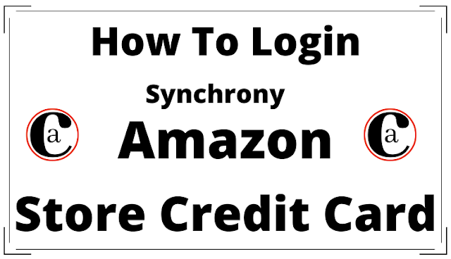 How To Login For Synchrony Amazon Store Card?