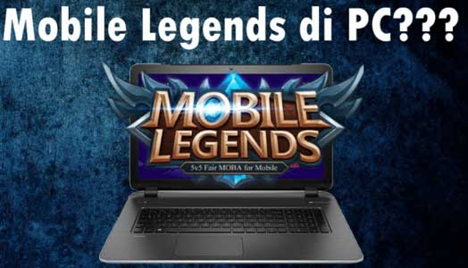 Main Mobile Legends Di Pc Komputer