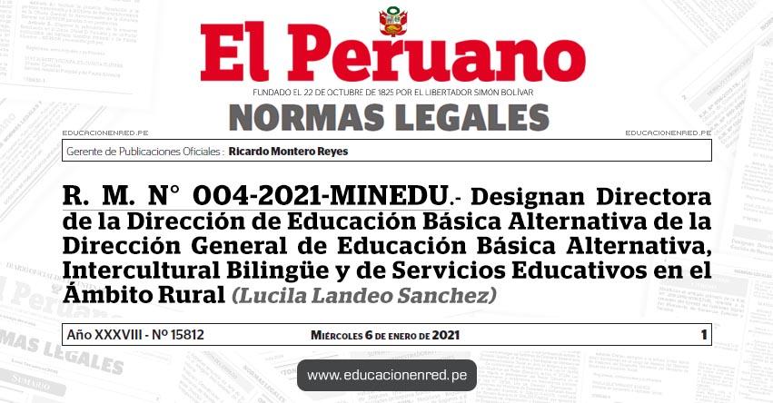 R. M. N° 004-2021-MINEDU.- Designan Directora de la Dirección de Educación Básica Alternativa de la Dirección General de Educación Básica Alternativa, Intercultural Bilingüe y de Servicios Educativos en el Ámbito Rural (Lucila Landeo Sanchez)