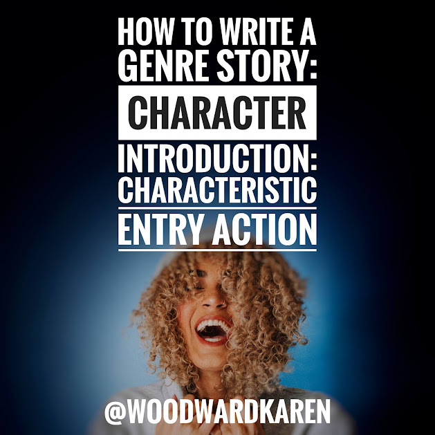 How to Write a Genre Story: Character Introduction: Characteristic Entry Action