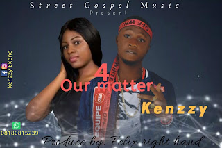 For our matter by Kenzzy (produced by Felix righthand)