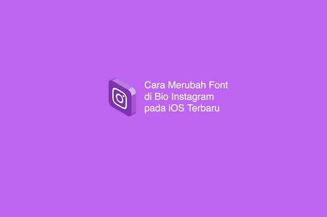 Cara Merubah Font di Bio Instagram pada iOS Terbaru