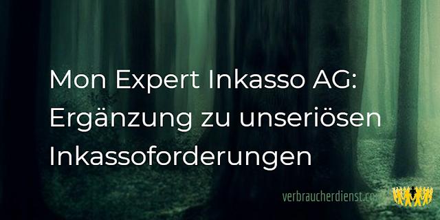 Titel: Mon Expert Inkasso AG: Ergänzung zu unseriösen Inkassoforderungen