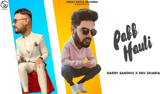 Pabb Hauli Lyrics Meaning Translation in Hindi (हिंदी) - Garry Sandhu | Pav Dharia