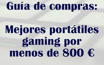 Mejores portátiles gaming por menos de 800 euros