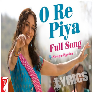 O Re Piya Lyrics Aaja Nachle [2007]