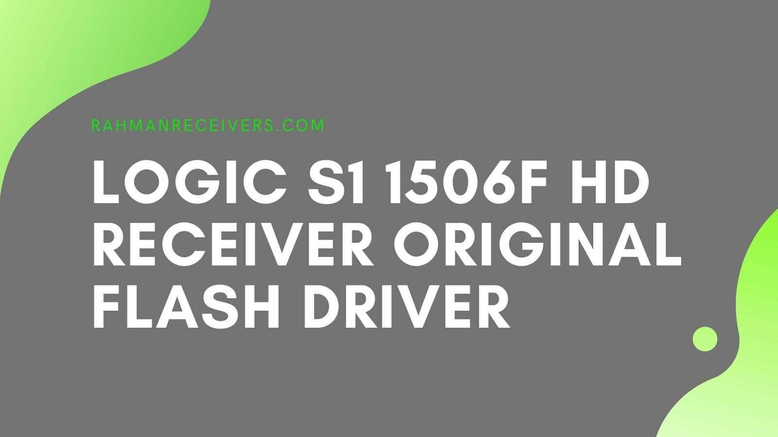 LOGIC S1 1506F HD RECEIVER ORIGINAL FLASH DRIVER