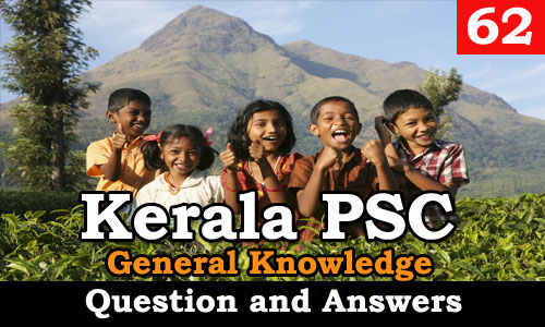 Kerala PSC General Knowledge Question and Answers - 62