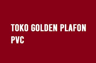 Toko Golden Plafon PVC