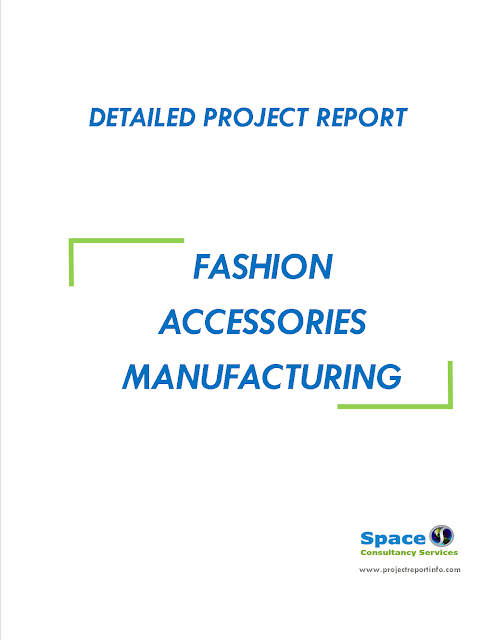 Project Report on Fashion Accessories Manufacturing